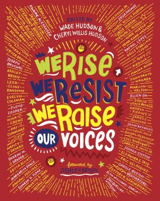 We Rise, We Resist, We Raise Our Voices Edited by Wade and Cheryl Willis Hudson