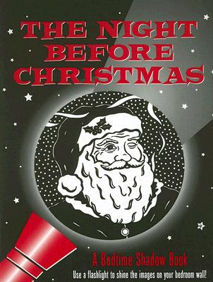 The Night Before Christmas: A Bedtime Shadow Book Cover Image