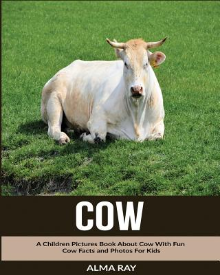 Cow: A Children Pictures Book About Cow With Fun Cow Facts and Photos For Kids Cover Image