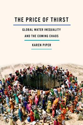 The Price of Thirst: Global Water Inequality and the Coming Chaos Cover Image