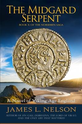 The Midgard Serpent: A Novel of Viking Age England (Norsemen Saga #10) Cover Image