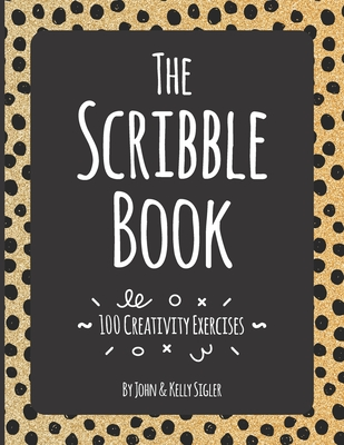 The Scribble Book: 100 Creativity Exercises Cover Image