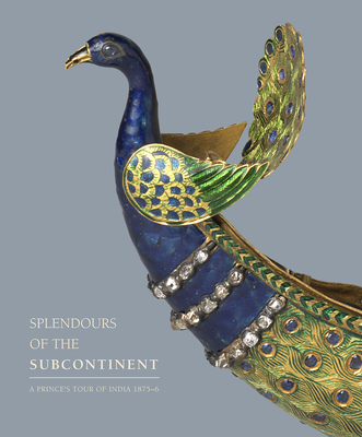 Splendours of the Subcontinent: A Prince's Tour of India, 1875–6 Cover Image
