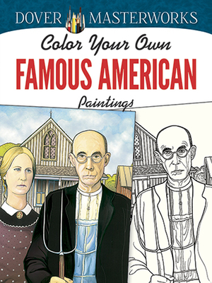 Color Your Own Famous American Paintings (Dover Masterworks) Cover Image