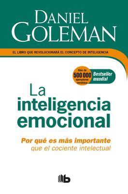 La Inteligencia emocional: Por qué es más importante que el cociente intelectual  / Emotional Intelligence Cover Image