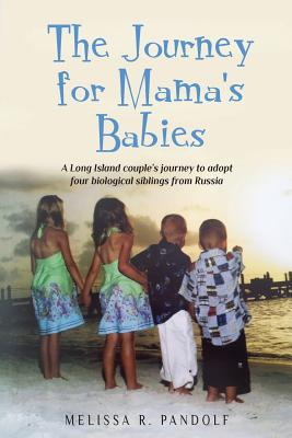 The Journey for Mama's Babies: A Long Island couple's journey to adopt four biological siblings from Russia Cover Image
