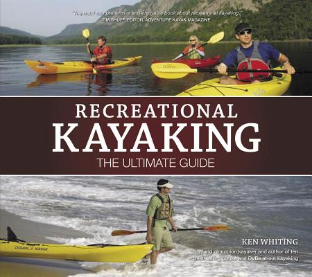 Recreational Kayaking: The Ultimate Guide Cover Image