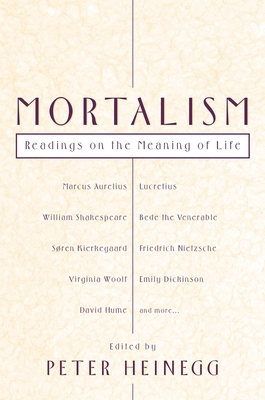 Mortalism: Readings on the Meaning of Life Cover Image