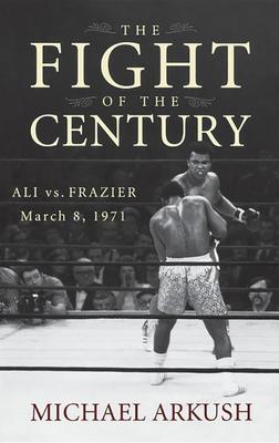 The Fight of the Century: Ali vs. Frazier March 8, 1971 Cover Image