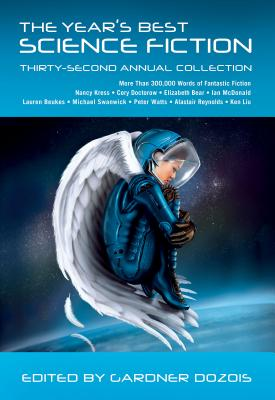 The Year's Best Science Fiction 32nd Annual Collection