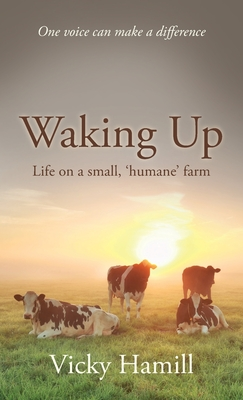 Waking Up: Life on a Small 'Humane' Farm Cover Image