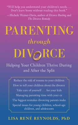Parenting through Divorce: Helping Your Children Thrive During and After the Split Cover Image