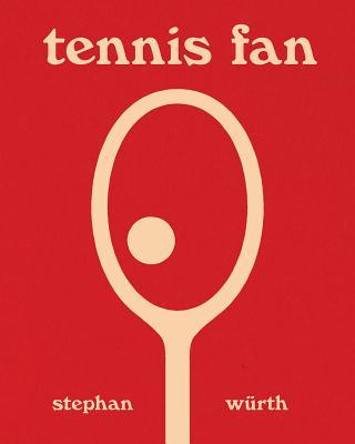 Stephan Würth: Tennis Fan Cover Image