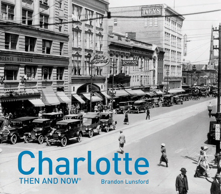 Charlotte Then and Now® Cover Image