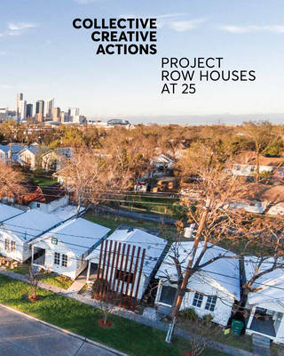 Collective Creative Actions: Project Row Houses at 25 Cover Image