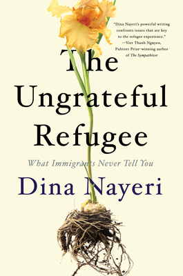 The Ungrateful Refugee: What Immigrants Never Tell You cover
