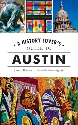History Lover's Guide to Austin (History & Guide) Cover Image