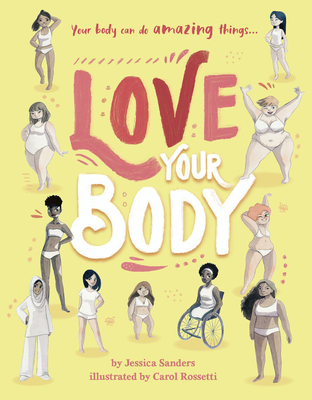 Love Your Body: Your body can do amazing things... Cover Image
