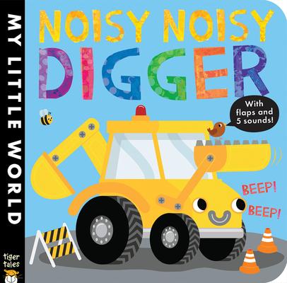 Noisy Noisy Digger (My Little World) Cover Image
