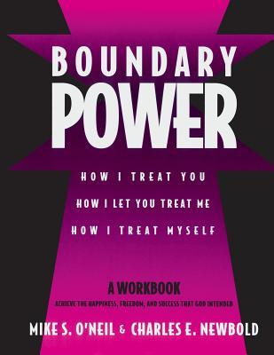 Boundary Power: How I Treat You, How I Let You Treat Me, How I Treat Myself Cover Image