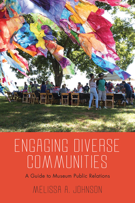 Engaging Diverse Communities: A Guide to Museum Public Relations Cover Image