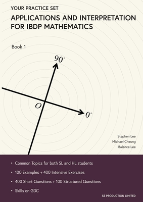 Applications and Interpretation for IBDP Mathematics Book 1: Your Practice Set Cover Image
