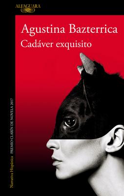 Cadáver exquisito (Premio Clarín 2017) / Tender is the Flesh (MAPA DE LAS LENGUAS) Cover Image