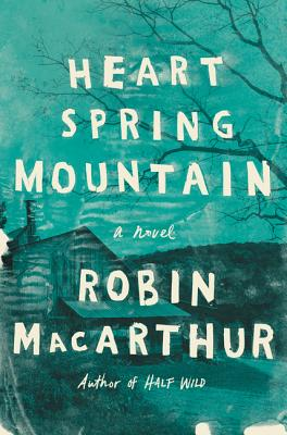Heart Spring Mountain: A Novel Cover Image