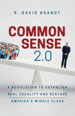 Common Sense 2.0: A Revolution to Establish Real Equality and Restore America's Middle Class Cover Image