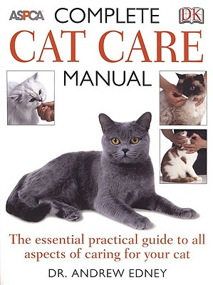 Complete Cat Care Manual: The Essential, Practical Guide to All Aspects of Caring for Your Cat Cover Image