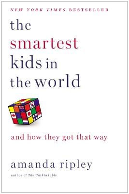 The Smartest Kids in the World: And How They Got That Way Cover Image