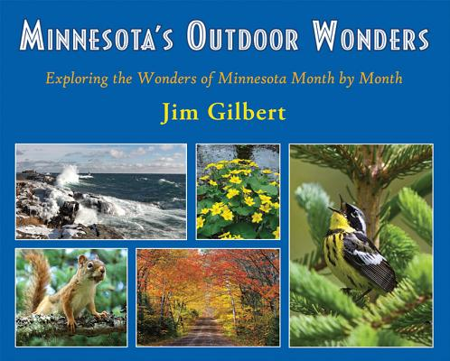 Minnesota's Outdoor Wonders: Exploring the Wonders of Minnesota Month by Month Cover Image