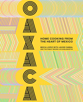 Oaxaca: Home Cooking from the Heart of Mexico Cover Image