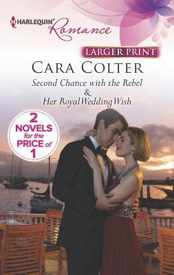 Second Chance with the Rebel/Her Royal Wedding Wish Cover