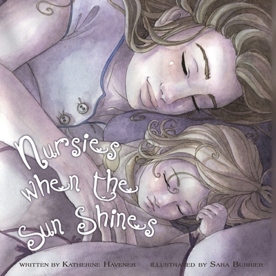 Nursies When the Sun Shines: A little book on nightweaning Cover Image