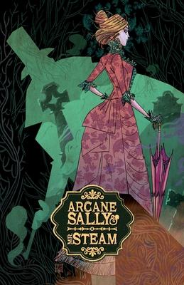 Arcane Sally & Mr. Steam Vol. 1 Cover Image