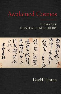 Awakened Cosmos: The Mind of Classical Chinese Poetry Cover Image