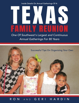 Texas Family Reunion: One of the Southwest's Largest and Continuous Annual Gatherings for 80 Years Cover Image