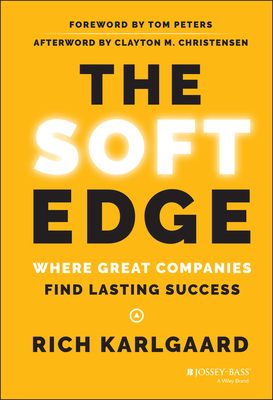 The Soft Edge: Where Great Companies Find Lasting Success Cover Image
