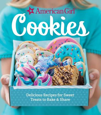 American Girl Cookies: Delicious Recipes for Sweet Treats to Bake & Share Cover Image