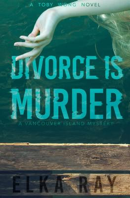 Divorce Is Murder: A Toby Wong Novel Cover Image