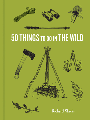 50 Things to Do in the Wild (Explore More)