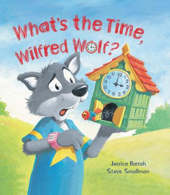 Storytime: What's the Time, Wilfred Wolf? Cover Image