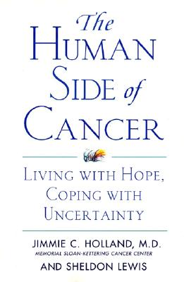 The Human Side of Cancer: Living with Hope, Coping with Uncertainty Cover Image