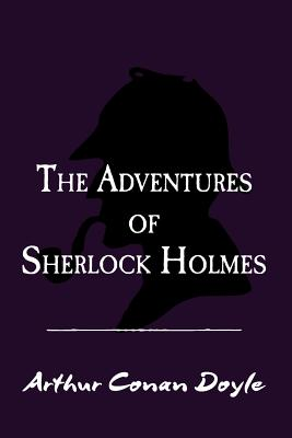The Adventures of Sherlock Holmes: Original and Unabridged Cover Image