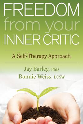 Freedom from Your Inner Critic: A Self-Therapy Approach Cover Image