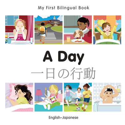 My First Bilingual Book–A Day (English–Japanese) Cover Image