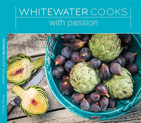 Whitewater Cooks with Passion (Whitewatercooks #4) Cover Image