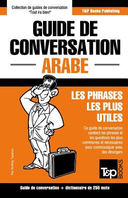 Guide de conversation Français-Arabe et mini dictionnaire de 250 mots (French Collection #38) Cover Image