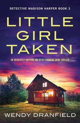 Little Girl Taken: An absolutely gripping and heart-pounding crime thriller Cover Image